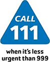 Call 111 - When it is less urgent than 999